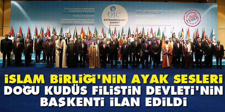 İslam Birliği'nin ayak sesleri: Doğu Kudüs Filistin Devleti'nin başkenti ilan edildi