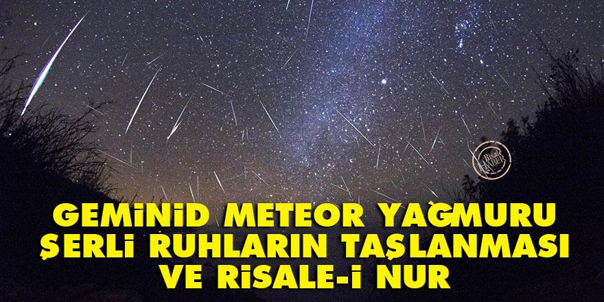 Geminid meteor yağmuru, şerli ruhların taşlanması ve Risale-i Nur