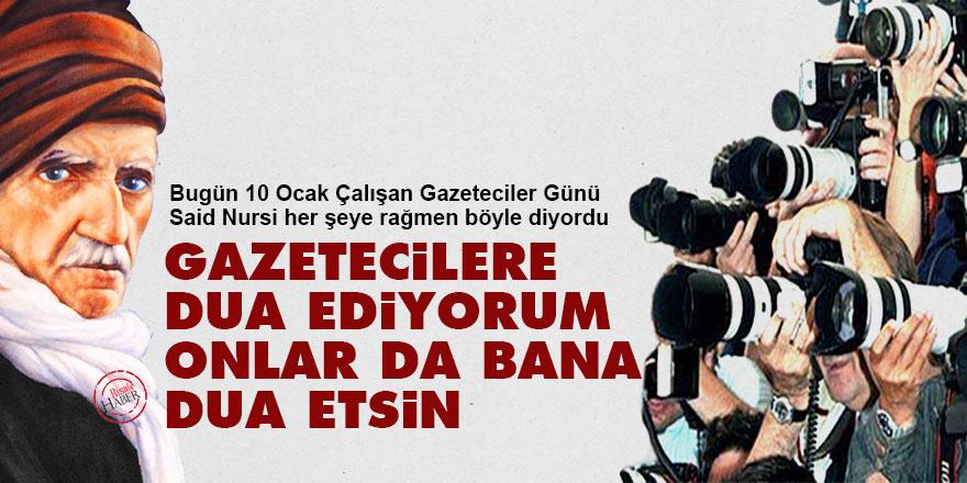 Said Nursi: Gazetecilere dua ediyorum onlar da bana dua etsin
