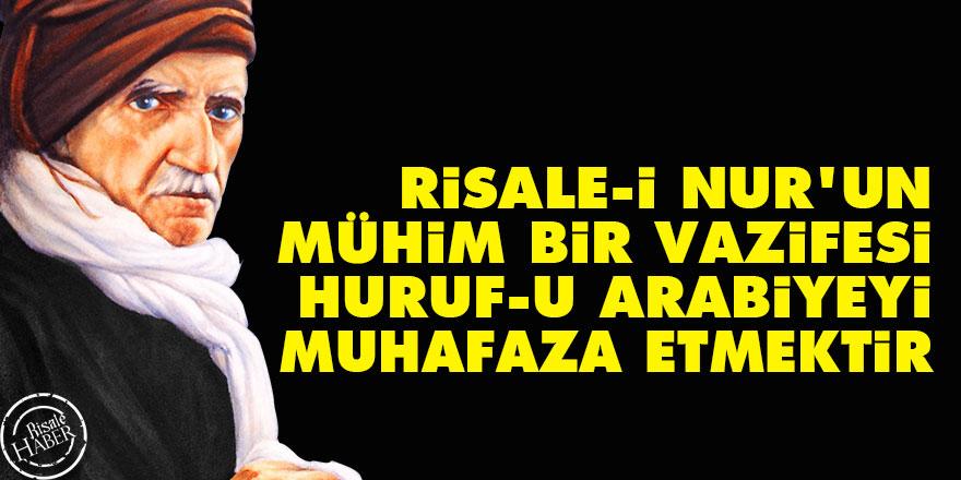 Bediüzzaman: Risale-i Nur'un mühim bir vazifesi, huruf-u Arabiyeyi muhafaza etmektir