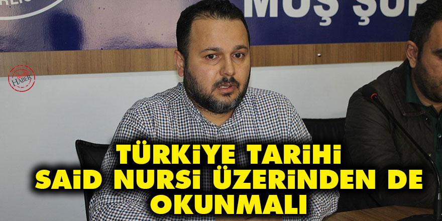 Türkiye tarihi Said Nursi üzerinden de okunmalı