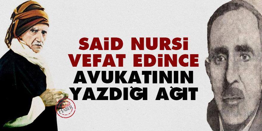 Said Nursi vefat edince avukatının yazdığı ağıt
