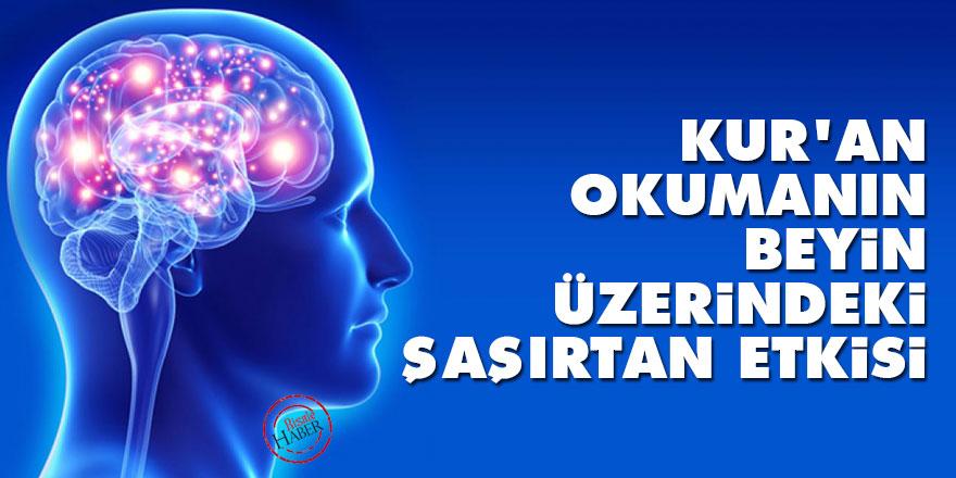 Kur'an okumanın beyin üzerindeki şaşırtan etkisi