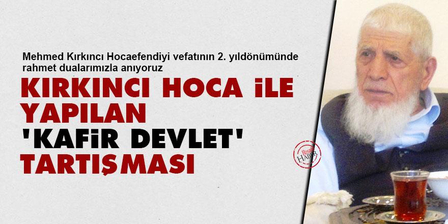 Mehmet Kırkıncı hoca ile yapılan 'kafir devlet' tartışması