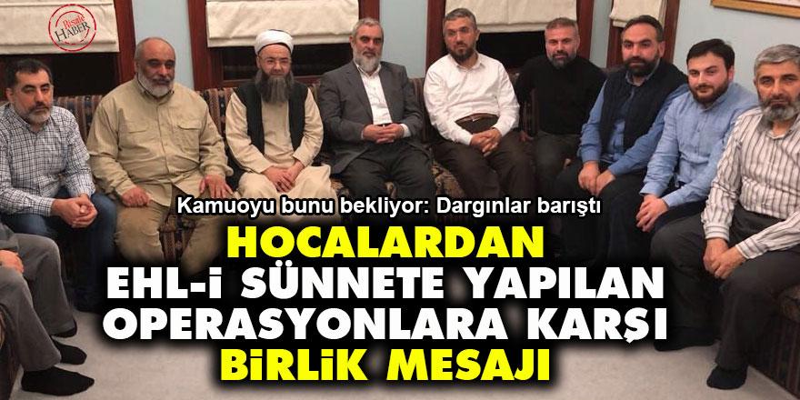 Hocalardan, Ehl-i Sünnete yapılan operasyonlara karşı birlik mesajı