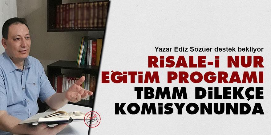 Risale-i Nur eğitim programı TBMM dilekçe komisyonunda