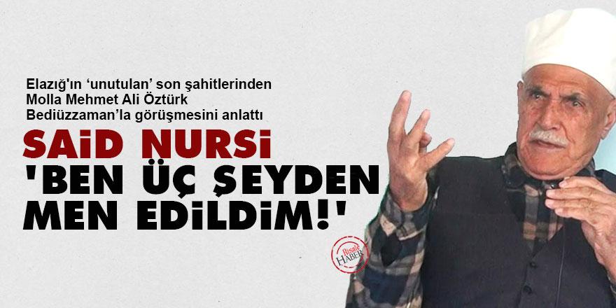Said Nursi: Ben üç şeyden men edildim!