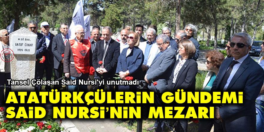 Atatürkçülerin gündemi Said Nursi'nin mezarı