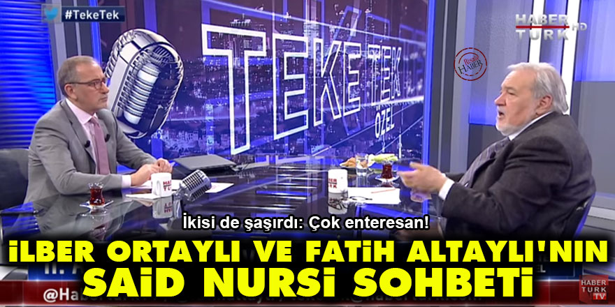 İlber Ortaylı ve Fatih Altaylı'nın Said Nursi sohbeti