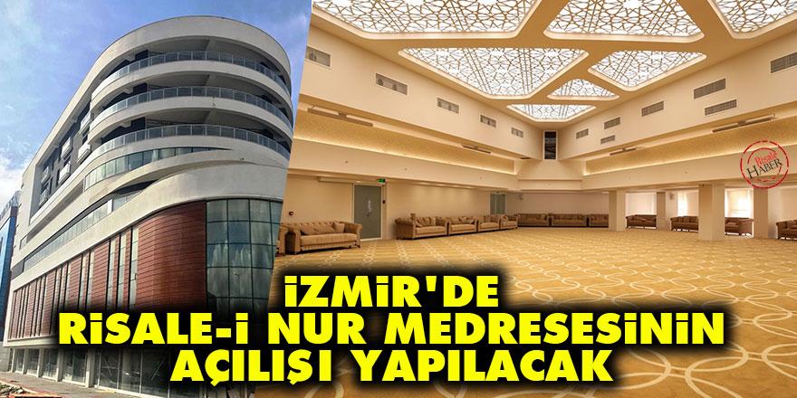 İzmir'de Risale-i Nur medresesinin açılışı yapılacak