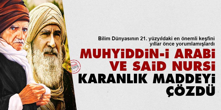 Muhyiddin-i Arabi ve Said Nursi, Karanlık Madde'yi çözdü