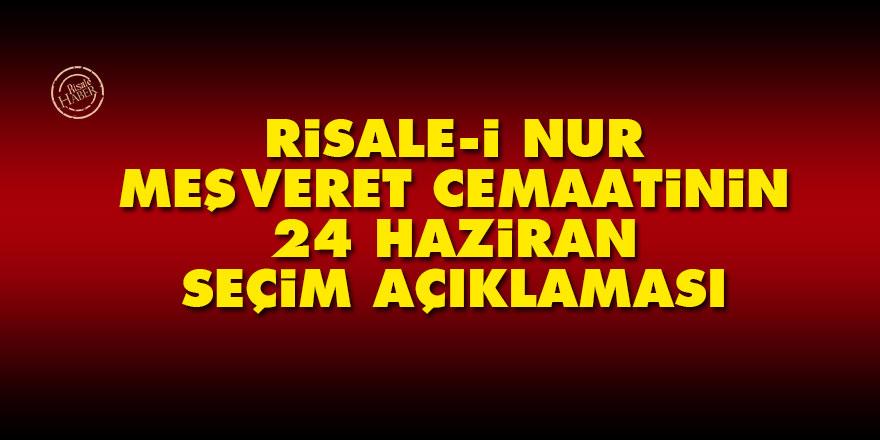 Risale-i Nur Meşveret Cemaatinin 24 Haziran seçim açıklaması
