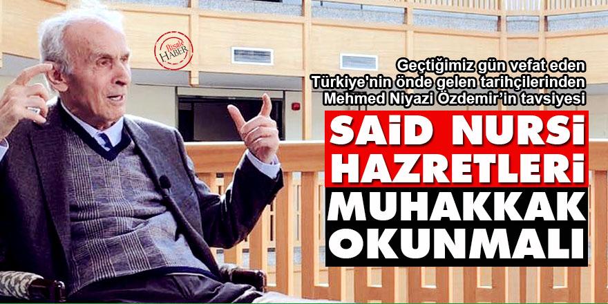 Mehmet Niyazi Özdemir: Said Nursi Hazretleri muhakkak okunmalı