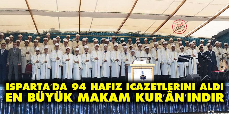 Isparta'da 94 hafız icazetlerini aldı: En büyük makam Kur'ân'ındır