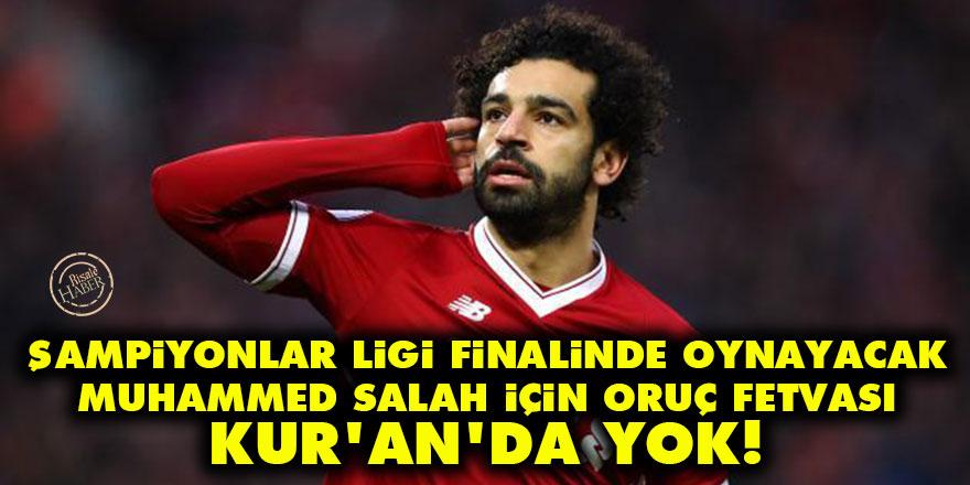 Şampiyonlar Ligi finalinde oruç fetvası: Kur'an'da yok!