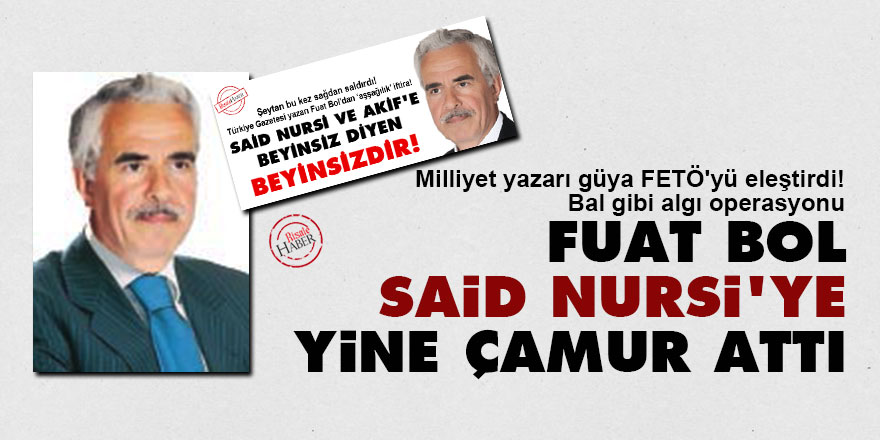 Fuat Bol, Said Nursi'ye yine çamur attı
