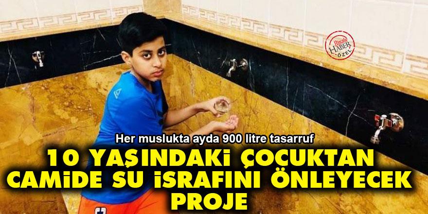 10 yaşındaki çocuktan camide su israfını önleyecek proje