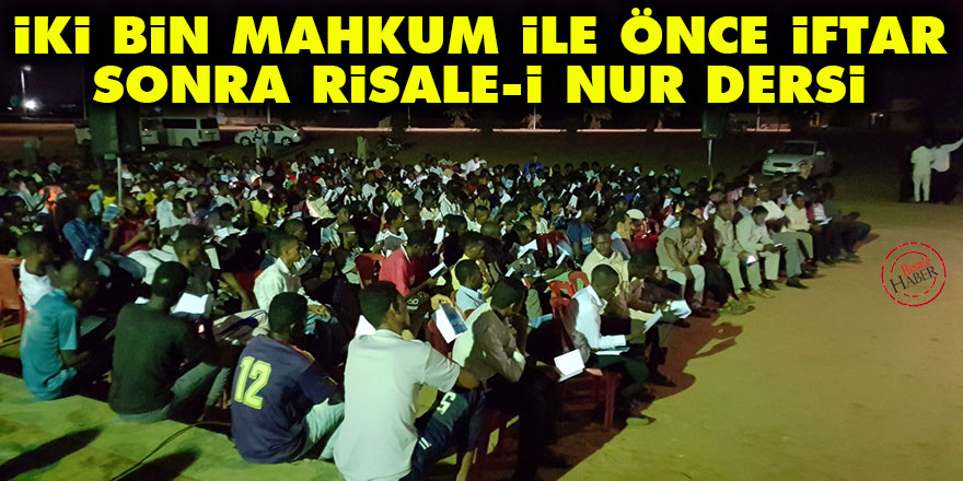 İki bin mahkum ile önce iftar sonra Risale-i Nur dersi