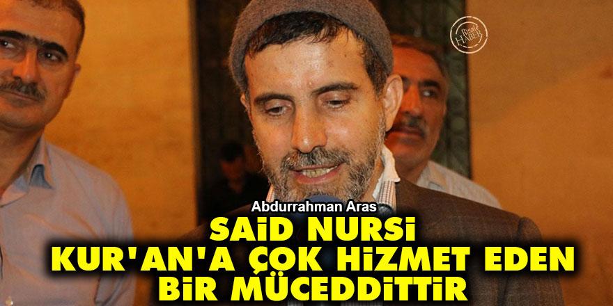 Said Nursi, Kur'an'a çok hizmet eden bir müceddittir