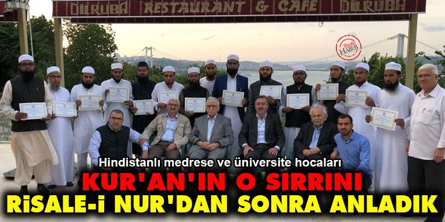 Hindistanlı öğretim üyeleri: Kur'an'ın o sırrını Risale-i Nur'dan sonra anladık