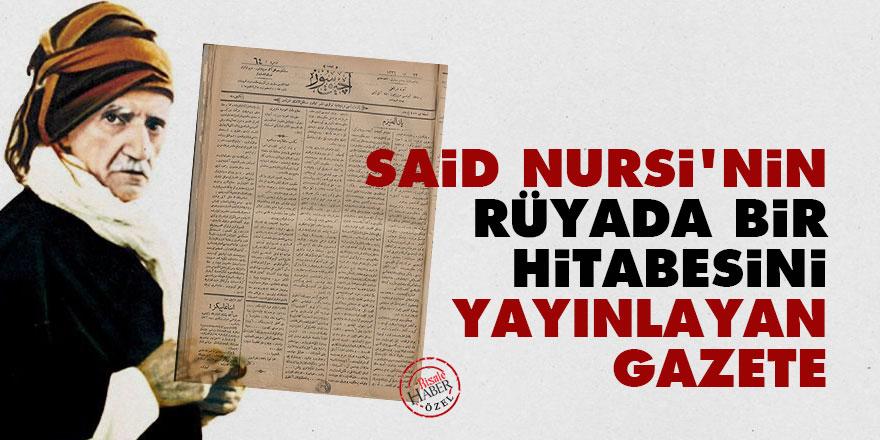 Said Nursi'nin Rüyada bir hitabesini yayınlayan gazete