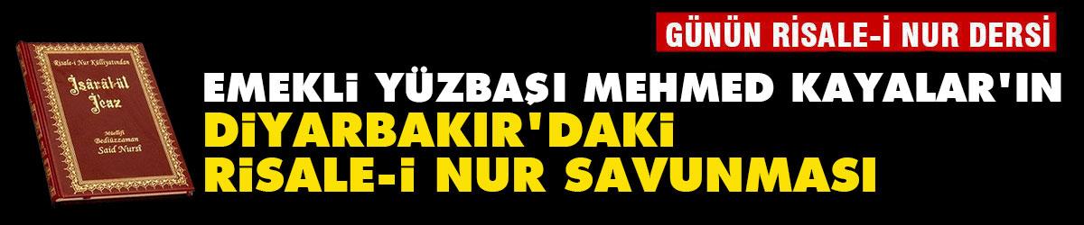 Emekli Yüzbaşı Mehmed Kayalar'ın Diyarbakır'daki Risale-i Nur savunması