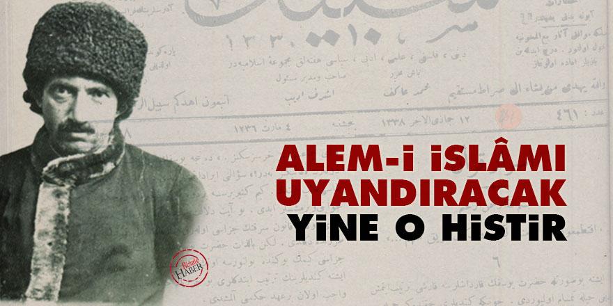 Said Nursi: Alem-i İslâmı uyandıracak yine o histir