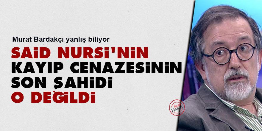Said Nursi'nin kayıp cenazesinin son şahidi o değildi