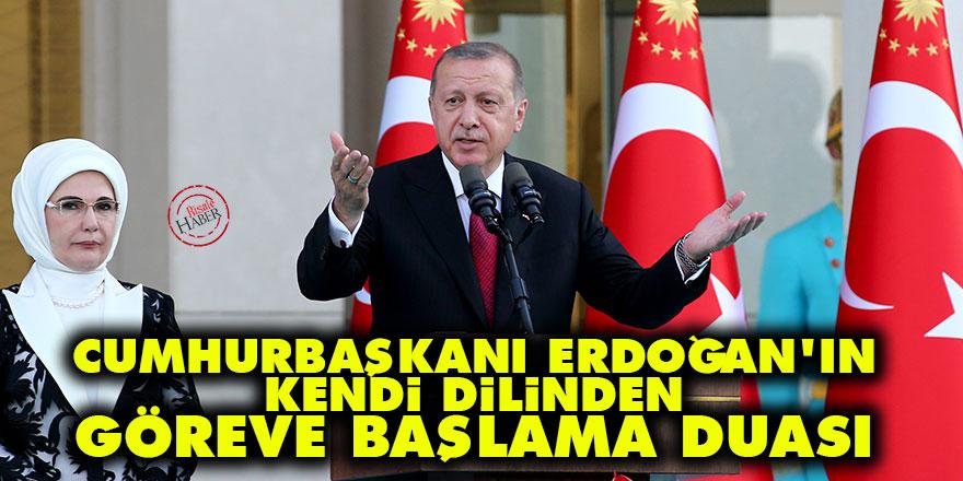 Cumhurbaşkanı Erdoğan'ın kendi dilinden göreve başlama duası
