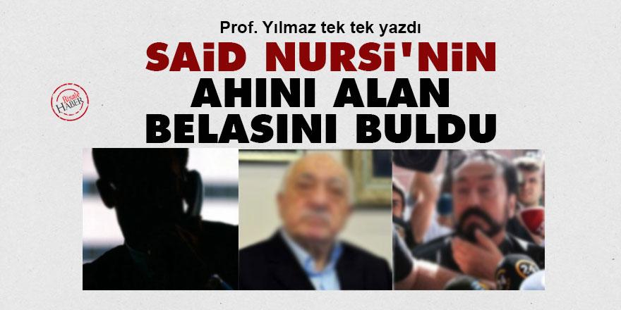 Said Nursi'nin ahını alan belasını buldu