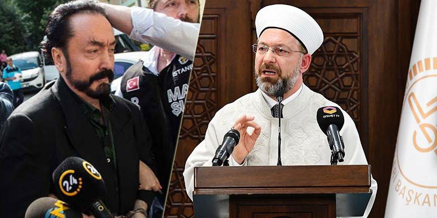 Diyanet İşleri Başkanı Erbaş'ın Adnan Oktar yorumu