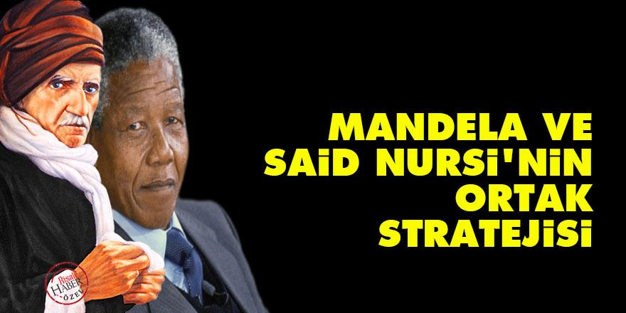 Mandela ve Said Nursi'nin ortak stratejisi
