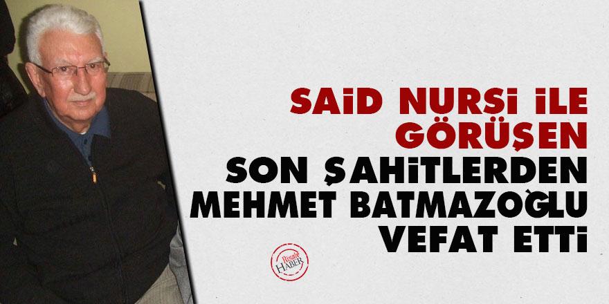 Said Nursi ile görüşen son şahitlerden Mehmet Batmazoğlu vefat etti