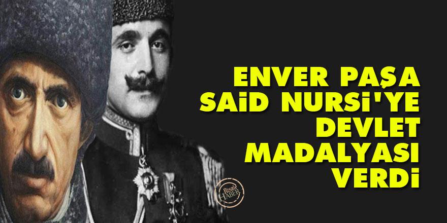 Enver Paşa, Said Nursi'ye devlet madalyası verdi