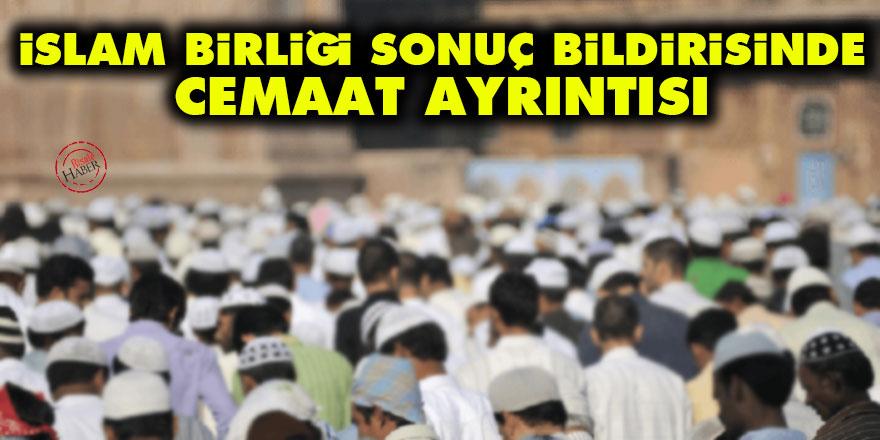 İslam Birliği sonuç bildirisinde cemaat ayrıntısı