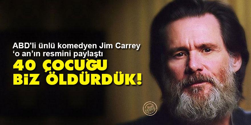 ABD'li ünlü komedyen Jim Carrey: 40 çocuğu biz öldürdük!