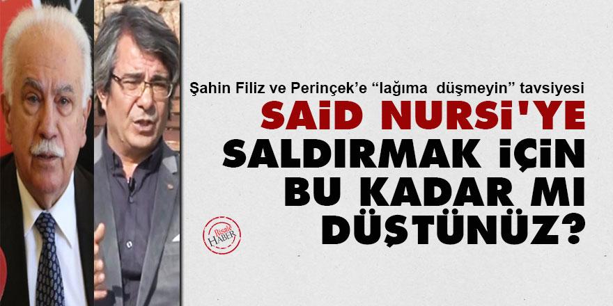 Perinçek ve Şahin Filiz'e: Said Nursi'ye saldırmak için bu kadar mı düştünüz?