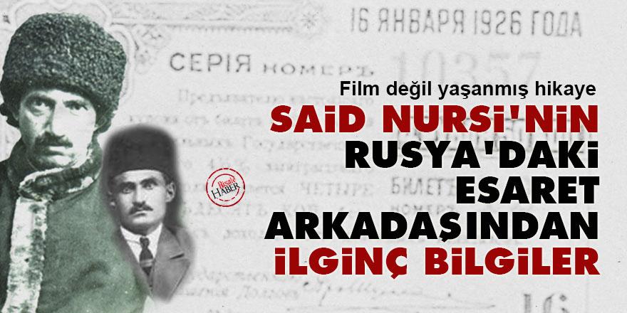 Said Nursi'nin Rusya'daki esaret arkadaşından ilginç bilgiler