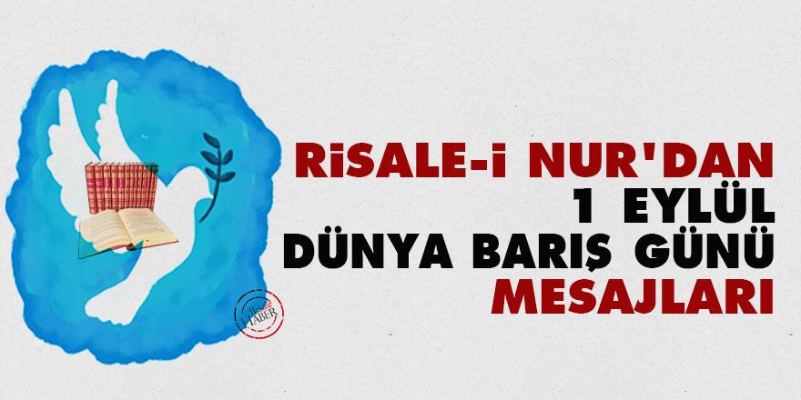 Risale-i Nur'dan '1 Eylül Dünya Barış Günü' mesajları