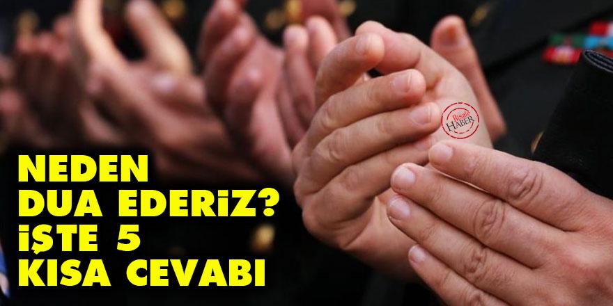 Neden dua ederiz? İşte 5 kısa cevabı