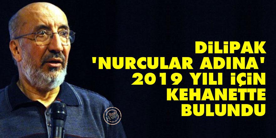 Dilipak, 'Nurcular adına' 2019 yılı için kehanette bulundu