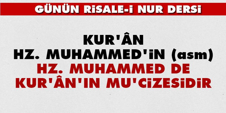 Kur'ân, Hz. Muhammed'in (asm), Hz. Muhammed de Kur'ân'ın bir mu'cizesidir