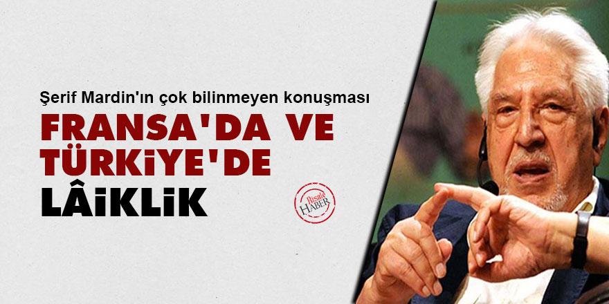 Şerif Mardin: Fransa'da ve Türkiye'de Lâiklik