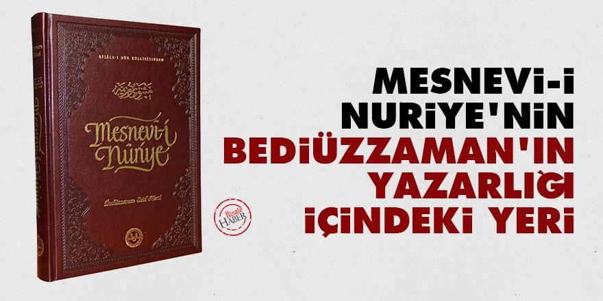 Mesnevi-i Nuriye'nin Bediüzzaman'ın yazarlığı içindeki yeri