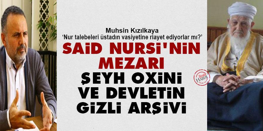Said Nursi'nin mezarı, Şeyh Oxini ve devletin gizli arşivi
