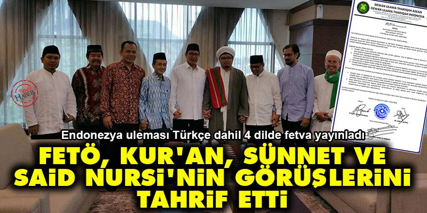 Endonezya ulemasının fetvası: FETÖ, Kur'an, Sünnet ve Said Nursi'nin görüşlerini tahrif etti