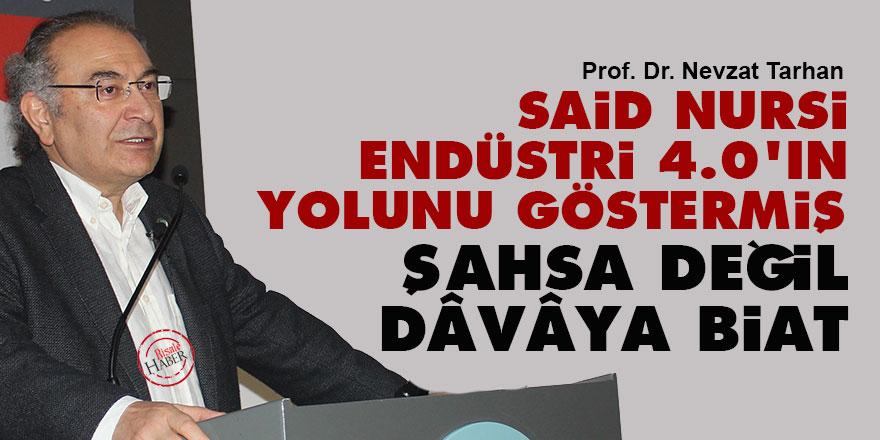 Said Nursi, Endüstri 4.0'ın yolunu göstermiş: Şahsa değil dâvâya biat