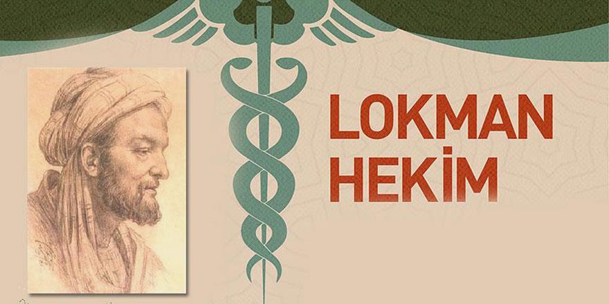 Kur'an'da adı geçen Lokman Hekim anılıyor