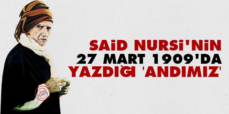 Said Nursi'nin 27 Mart 1909'da yazdığı 'Andımız'
