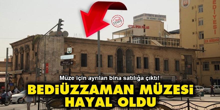Şanlıurfa Bediüzzaman Müzesi hayal oldu!